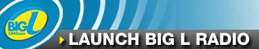 Launch Big L Radio